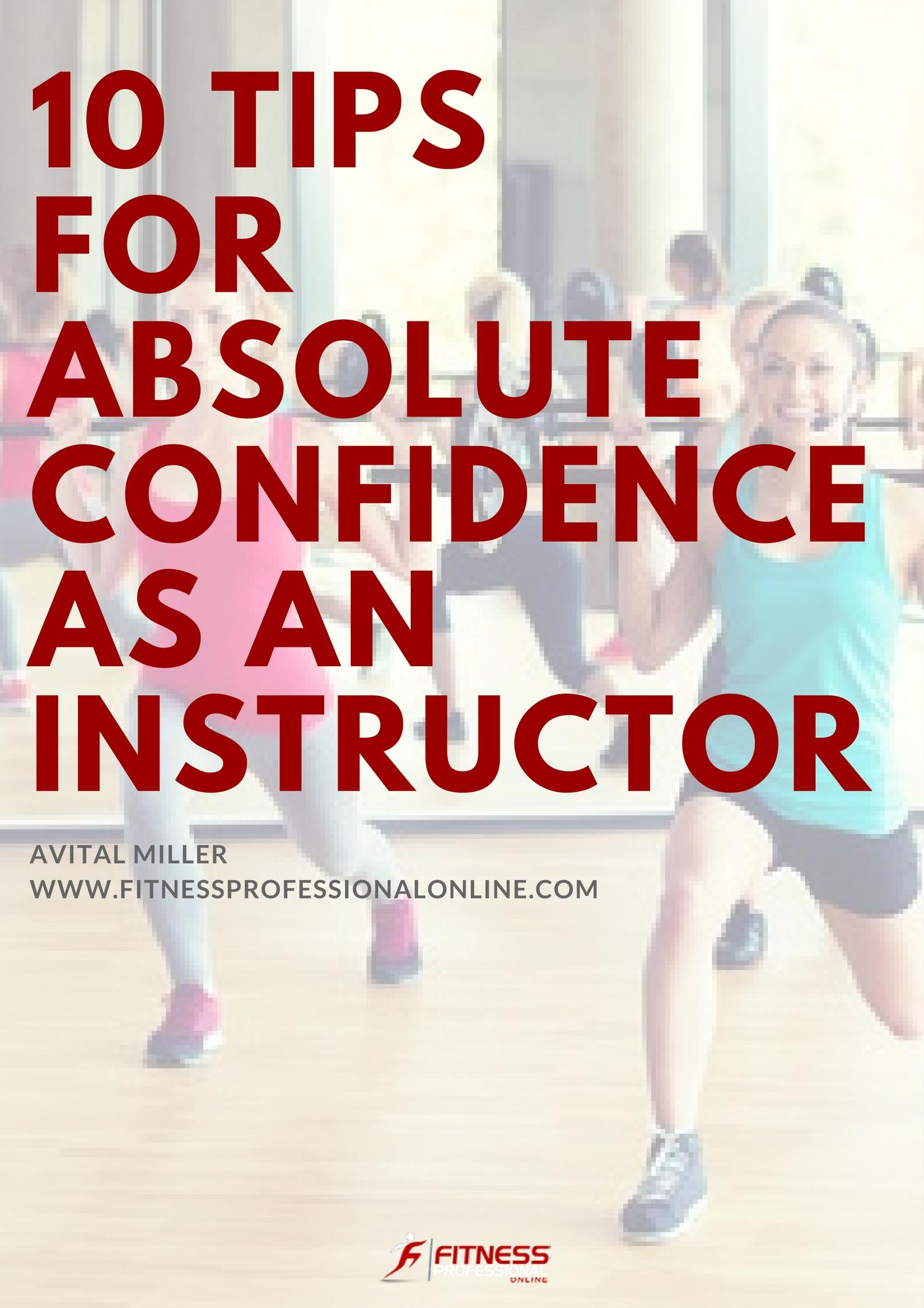 Whether you are just starting out or are an experienced instructor, here are 10 ways in which you can instill confidence in yourself as a personal instructor.