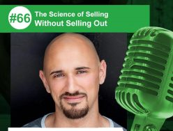 The Science of Selling Without Selling Out – Joey Percia