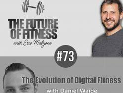 The Evolution of Digital Fitness – Daniel Waide