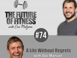 A Life Without Regrets – Dai Manuel