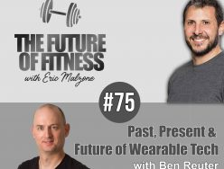 Past, Present & Future of Wearable Tech – Ben Reuter