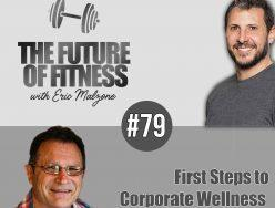 First Steps to Corporate Wellness – Greg Justice