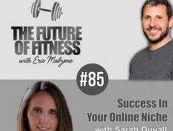 Success In Your Online Niche – Sarah Duvall