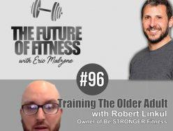 Training The Older Adult – Robert Linkul
