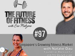 Singapore's Growing Fitness Market – Natalie Dau