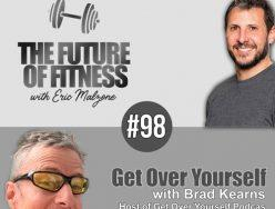 Get Over Yourself – Brad Kearns