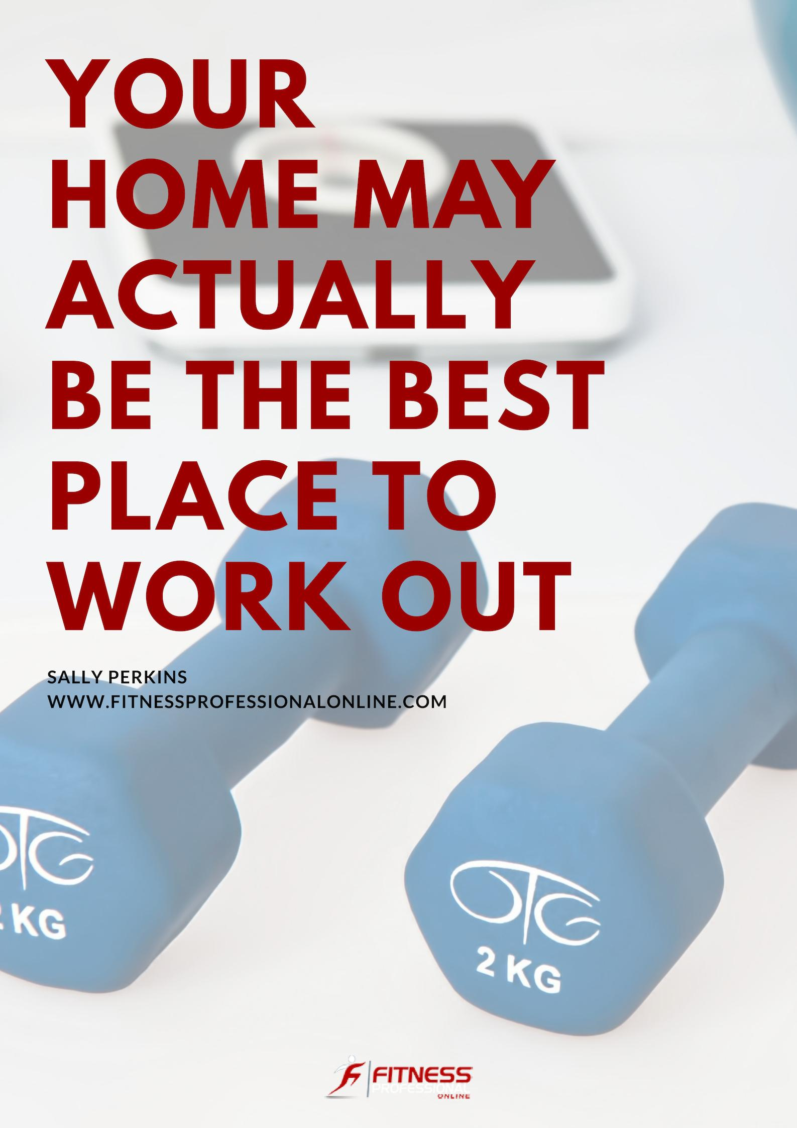 Working out from home can be the most convenient solution available for those who are self-conscious or very busy.
