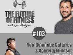 Non-Dogmatic Cultures & Scarcity Mindset – Sam Pogue