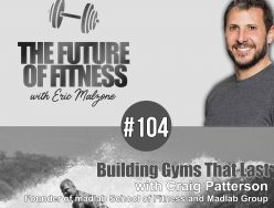 Building Gyms That Last – Craig Patterson