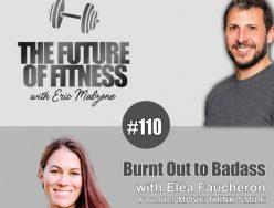 Burnt Out to Badass – Eléa Faucheron