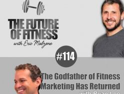 The Godfather of Fitness Marketing Has Returned – Ryan Lee