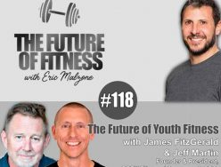 The Future of Youth Fitness – James FitzGerald & Jeff Martin