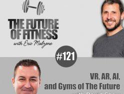 VR, AR, AI, and Gyms of The Future – David Shaw
