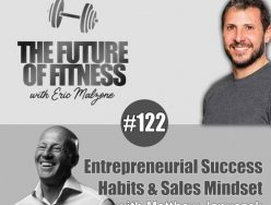 Entrepreneurial Success Habits & Sales Mindset – Matthew Januszek