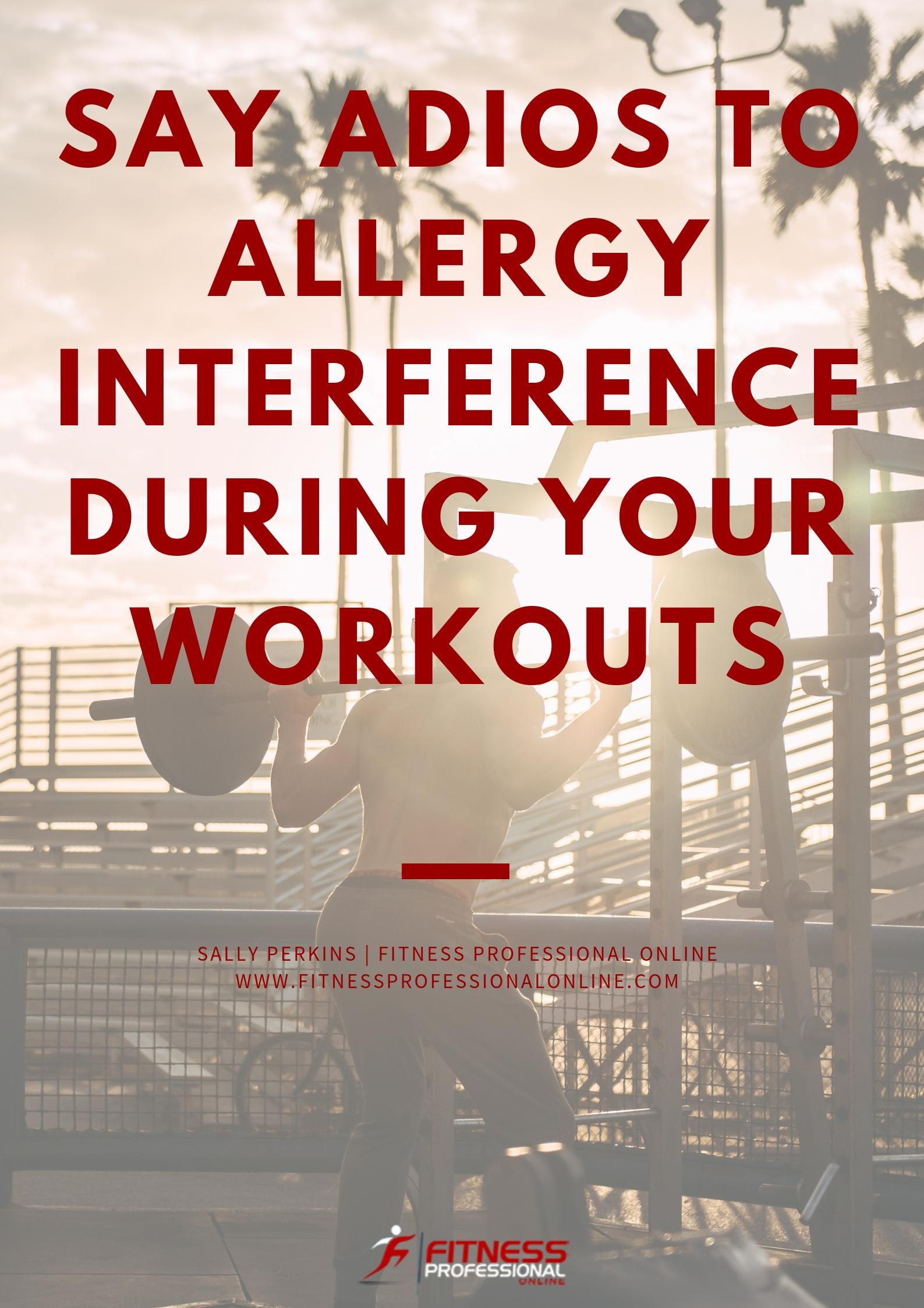 While it's not usually advisable to work out while you're sick, if you're dealing with allergies, indoor or out, there's no reason to let them stop you from killing your session.