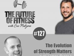 The Evolution of Strength Matters – James Breese