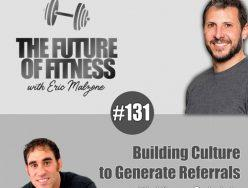 Building Culture to Generate Referrals – Vince Gabriele