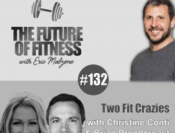 Two Fit Crazies – Christine Conti & Brian Prendergast