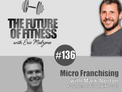 Micro Franchising – Mark Norton