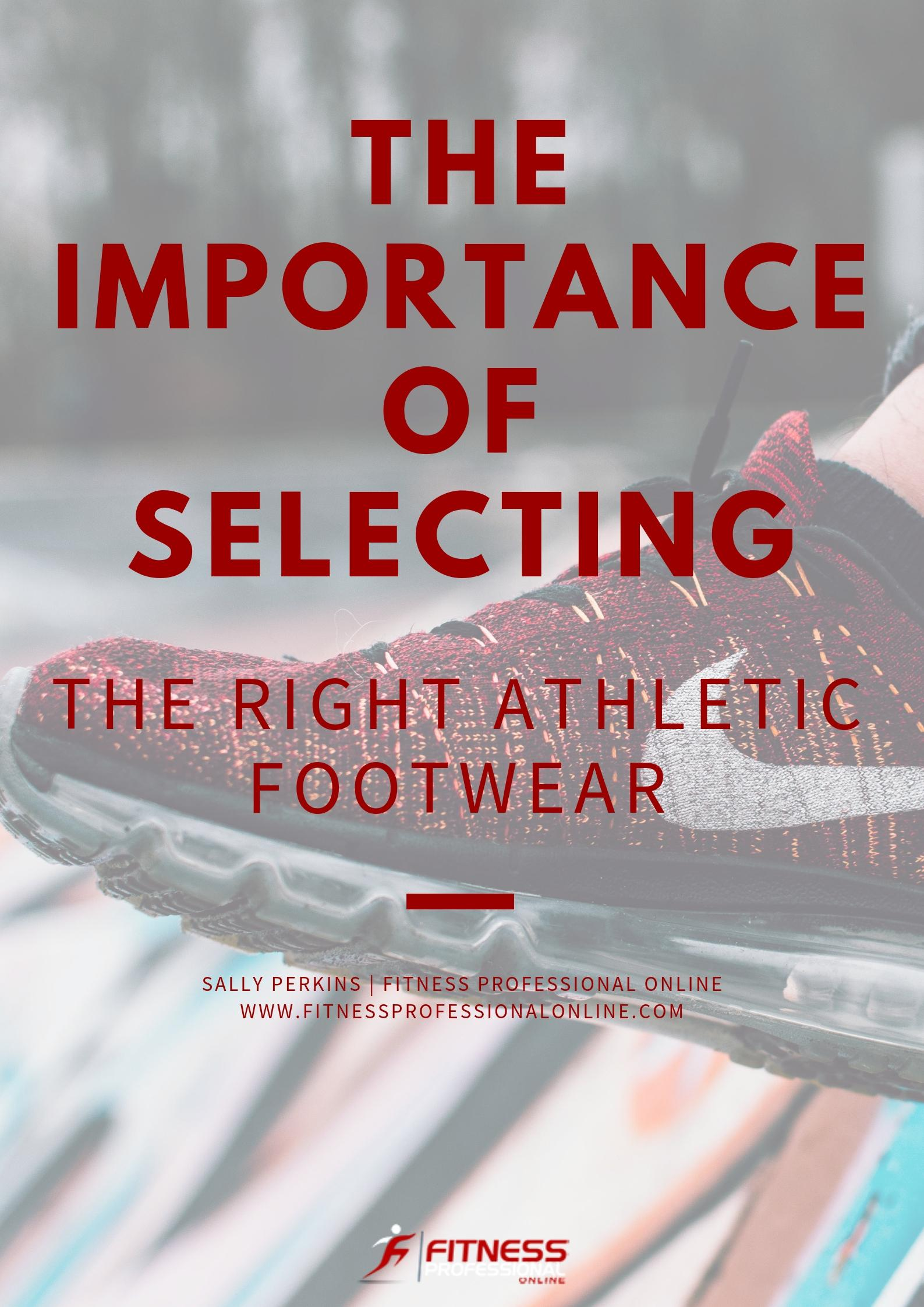 It's important to stay informed and lead by example by selecting footwear that ensures for the best possible workout.
