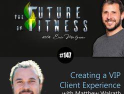 Creating a VIP Client Experience – Matthew Walrath