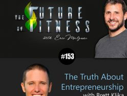 The Truth About Entrepreneurship – Brett Klika