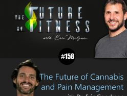 The Future of Cannabis and Pain Management – Dr. Eric Goodman
