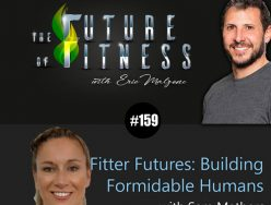 Fitter Futures: Building Formidable Humans – Sam Mathers