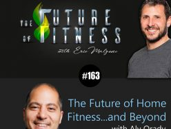 The Future of Home Fitness…and Beyond – Aly Orady